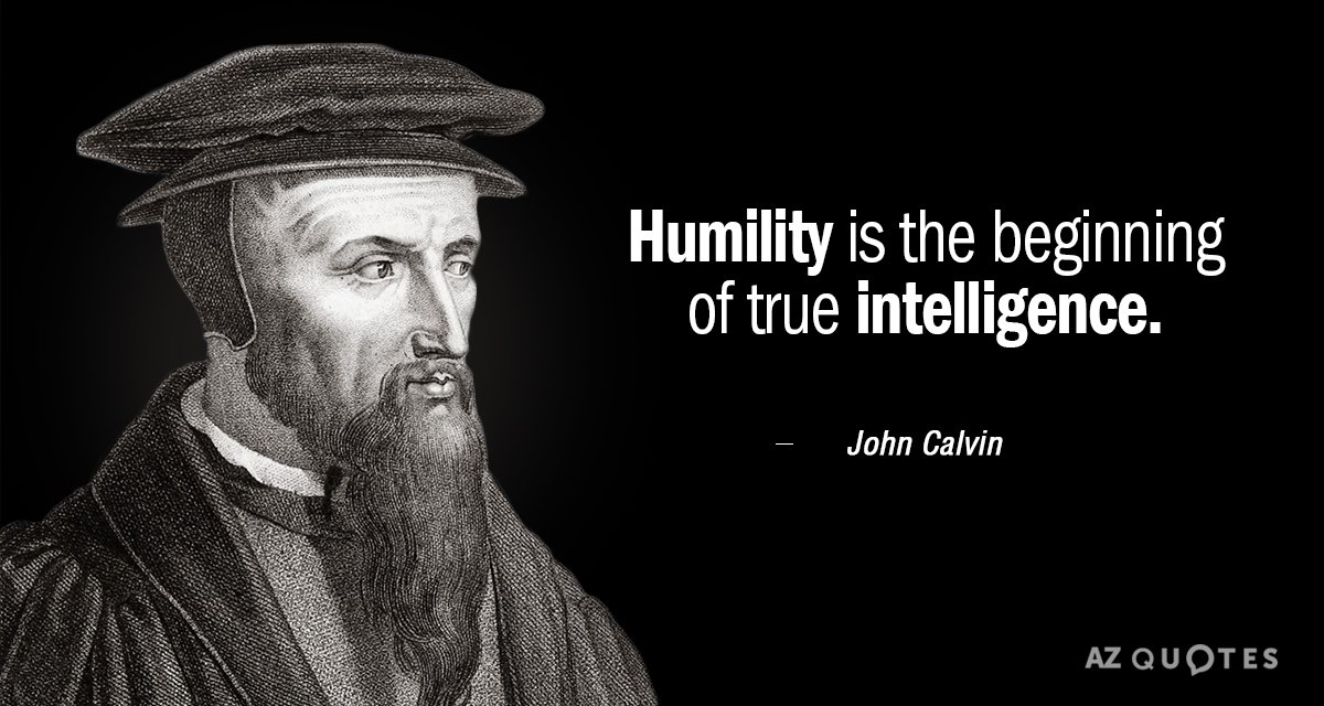 Quotation-John-Calvin-Humility-is-the-beginning-of-true-intelligence-55-81-51